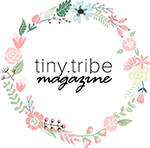 Tiny Tribe Magazine | We live for little people