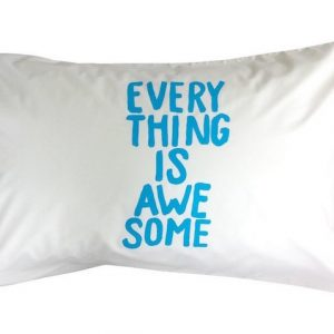 everything is awesome pillowcase blue