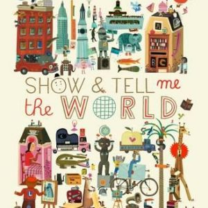 Show and tell me the world by Tom Schamp